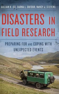 Disasters in Field Research: Preparing for and Coping with Unexpected Events (Hardback)
