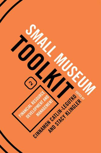 Financial Resource Development and Management - Small Museum Toolkit Small Museum To (Hardback)