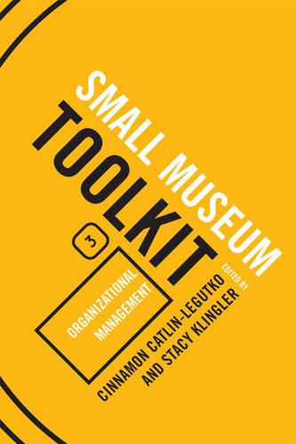 Organizational Management - Small Museum Toolkit Small Museum To (Hardback)