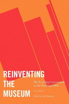 Reinventing the Museum: The Evolving Conversation on the Paradigm Shift (Hardback)
