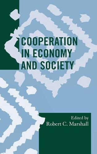 Cooperation in Economy and Society - Society for Economic Anthropology Monograph Series (Hardback)