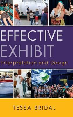 Effective Exhibit Interpretation and Design (Hardback)