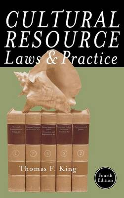 Cultural Resource Laws and Practice - Heritage Resource Management Series (Hardback)