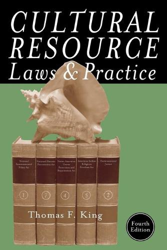Cultural Resource Laws and Practice - Heritage Resource Management Series (Paperback)