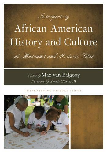 Interpreting African American History and Culture at Museums and Historic Sites - Interpreting History 3 (Paperback)