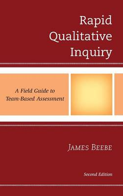 Rapid Qualitative Inquiry: A Field Guide to Team-Based Assessment (Hardback)