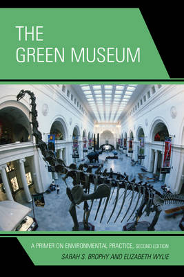 The Green Museum: A Primer on Environmental Practice (Hardback)