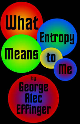 What Entropy Means to Me (Paperback)