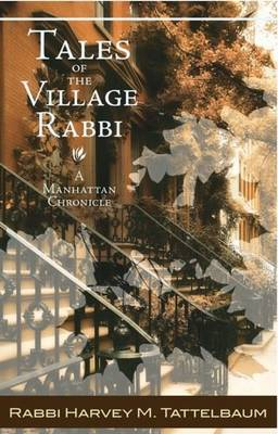 Tales of the Village Rabbi: A Manhattan Chronicle (Paperback)