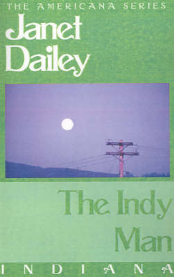 The Indy Man - Janet Dailey Americana (Paperback)