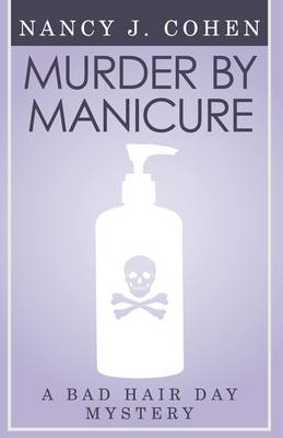 Murder by Manicure (Bad Hair Day Mystery 3) (Paperback)
