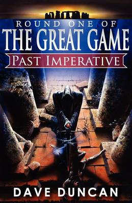Past Imperative (Round One of the Great Game) (Paperback)