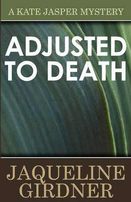 Adjusted to Death - Kate Jasper Mystery (Paperback)