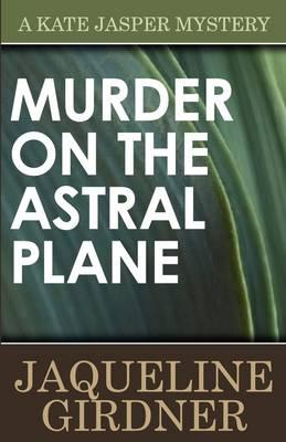 Murder on the Astral Plane - Kate Jasper Mystery (Paperback)