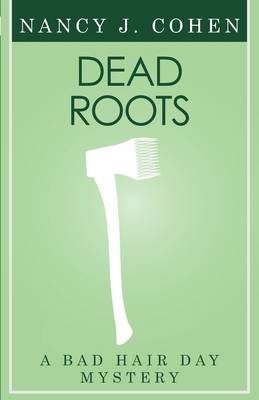 Dead Roots (Bad Hair Day Mystery 7) (Paperback)