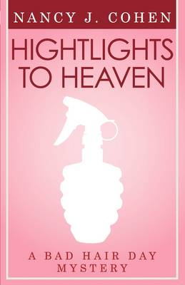 Highlights to Heaven (Bad Hair Day Mystery 5) (Paperback)