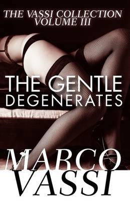 The Gentle Degenerates (Paperback)