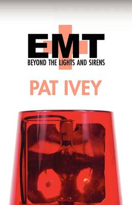 EMT: Beyond the Lights and Sirens (Paperback)