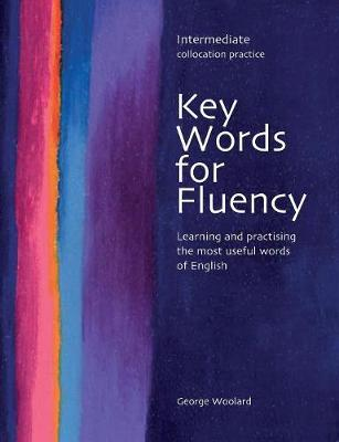 Key Words for Fluency Intermediate: Learning and practising the most useful words of English (Paperback)