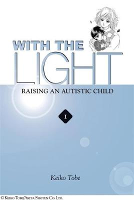 With the Light... Vol. 1: Raising an Autistic Child (Paperback)