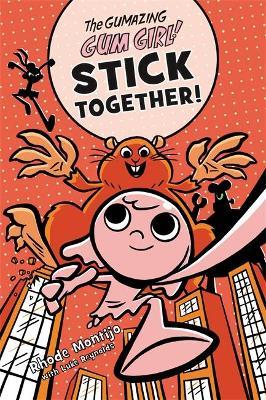 The Gumazing Gum Girl! Stick Together! (Hardback)
