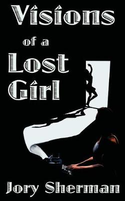 Visions of a Lost Girl (Paperback)