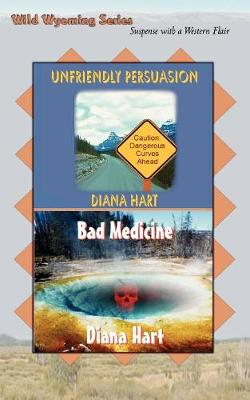 Unfriendly Persuasion / Bad Medicine Wild Wyoming Vol 1 and 2 (Paperback)