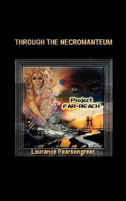 Through the Necromanteum: Project Far-Reach (Paperback)
