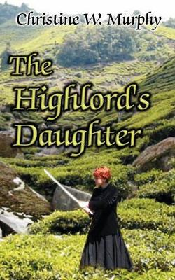The Highlord's Daughter, Book 3, Highlord of Darkness Series (Paperback)