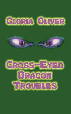 Cross-Eyed Dragon Troubles (Paperback)
