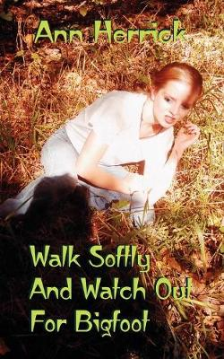Walk Softly and Watch Out for Bigfoot (Paperback)