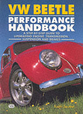 Vw Beetle Performance Handbook: A Step-by-Step Guide to Upgrading Engine, Transmission, Suspension and Brakes (Paperback)