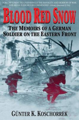 Blood Red Snow: The Memoirs of a German Soldier on the Eastern Front (Paperback)