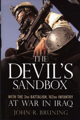 The Devil's Sandbox: With the 2nd Battalion, 162nd Infantry at War in Iraq (Hardback)