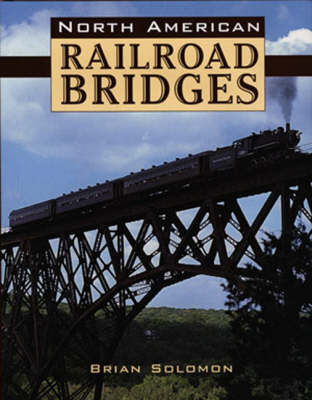 North American Railroad Bridges (Hardback)