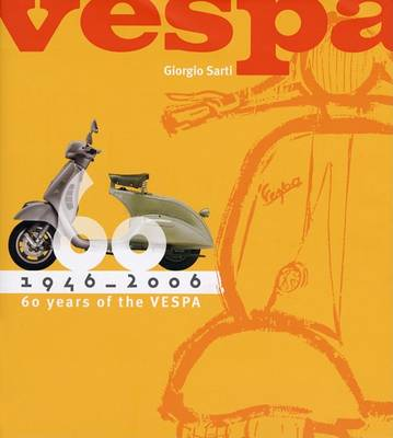 Vespa: 1946-2006: 60 Years of the Vespa (Hardback)