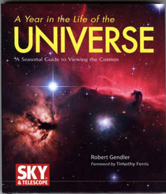A Year in the Life of the Universe: A Seasonal Guide to Viewing the Cosmos (Hardback)