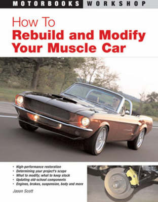 How to Rebuild and Modify Your Muscle Car (Paperback)