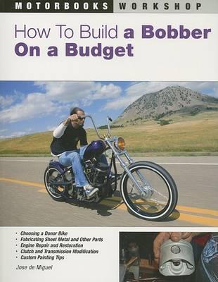 How to Build a Bobber on a Budget - Motorbooks Workshop (Paperback)