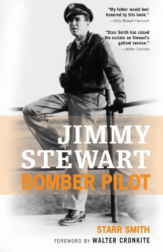 Jimmy Stewart: Bomber Pilot (Paperback)