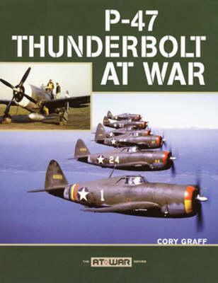P-47 Thunderbolt at War (Paperback)