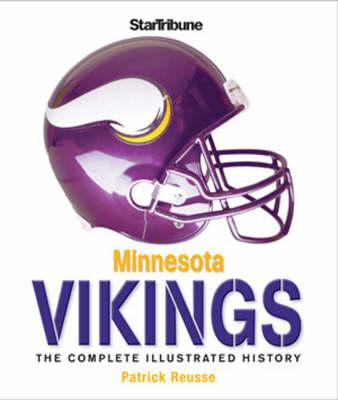 Minnesota Vikings: The Complete Illustrated History (Hardback)
