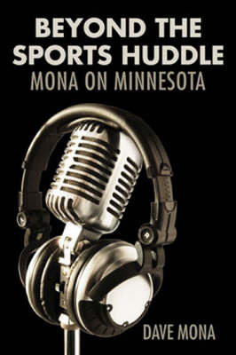 Beyond the Sports Huddle: Mona on Minnesota (Hardback)