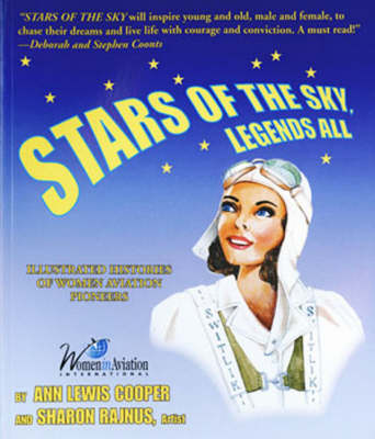 Stars of the Sky, Legends All: Illustrated Histories of Women Aviation Pioneers (Paperback)