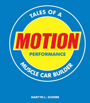 Motion Performance: Tales of a Muscle Car Builder (Hardback)
