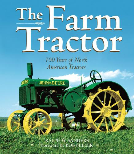 The Farm Tractor: 100 Years of North American Tractors (Paperback)