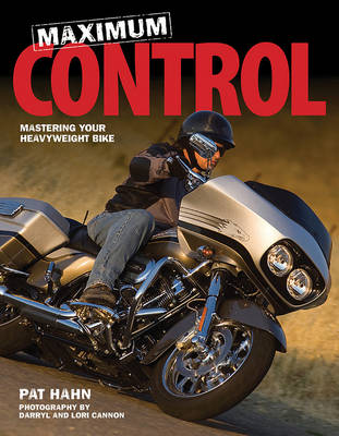 Maximum Control: Mastering Your Heavyweight Bike (Paperback)