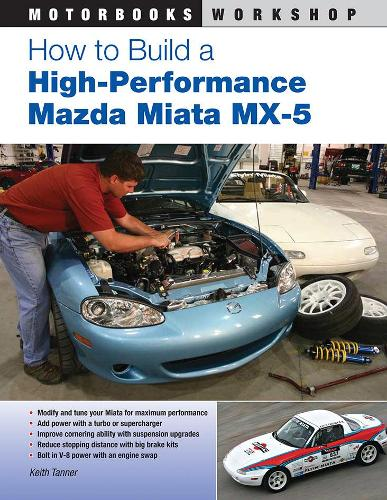 How to Build a High-Performance Mazda Miata Mx-5 (Paperback)