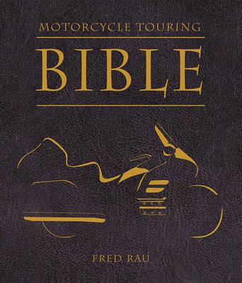 Motorcycle Touring Bible (Paperback)