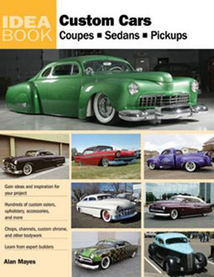Custom Cars: Coupes, Sedans, Pickups (Paperback)